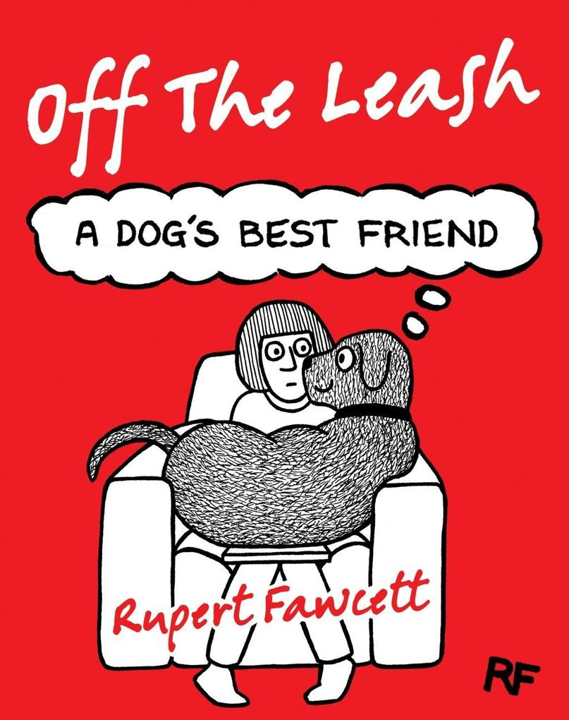 Off The Leash: A Dog´s Best Friend als eBook Do...