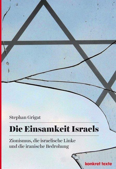 Die Einsamkeit Israels als Buch von Stephan Grigat