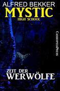 Mystic High School - Zeit der Werwölfe