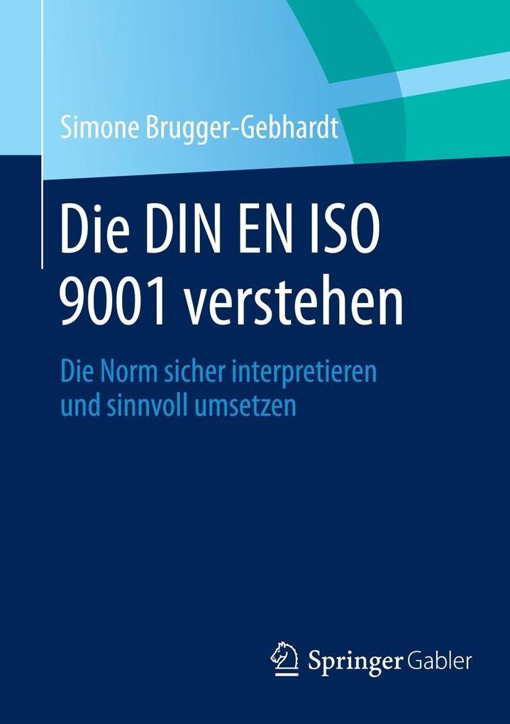 Die DIN EN ISO 9001 verstehen als eBook Downloa...