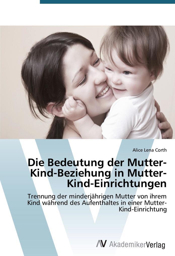 Die Bedeutung der Mutter-Kind-Beziehung in Mutt...