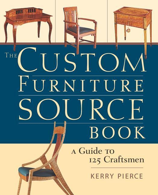 The Custom Furniture Sourcebook: A Guide to 125 Craftsmen als Taschenbuch