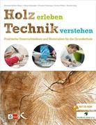 Holz erleben - Technik verstehen