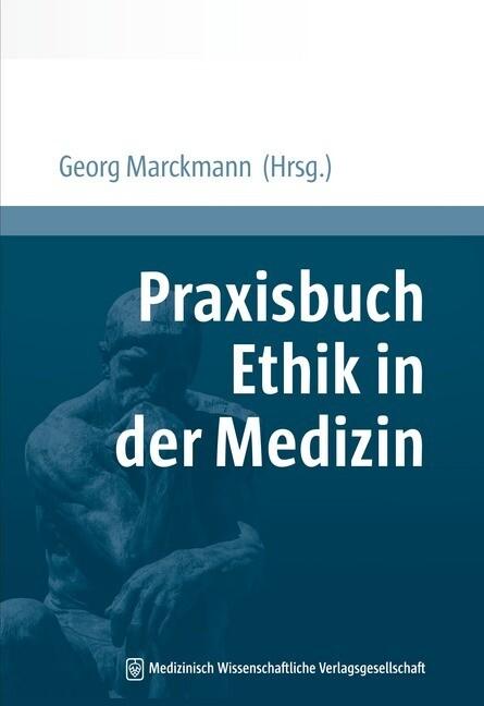 Praxisbuch Ethik in der Medizin als Buch von