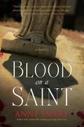 Blood on a Saint: A Mystery