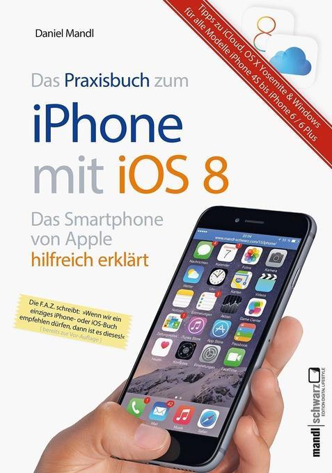 Das Praxisbuch zum iPhone mit iOS 8 als Buch