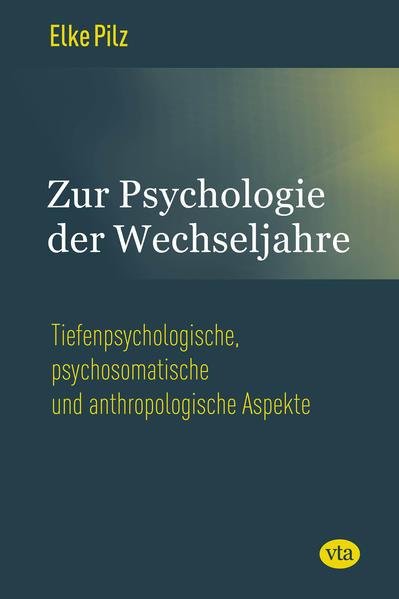 Pilz, E: Zur Psychologie der Wechseljahre als B...