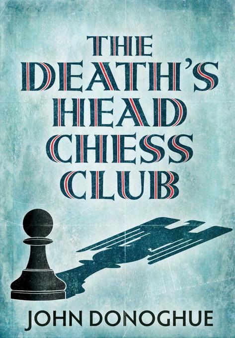 The Death´s Head Chess Club als Buch von John D...