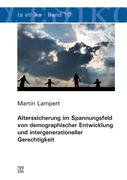 Alterssicherung im Spannungsfeld von demographischer Entwicklung und intergenerationeller Gerechtigkeit