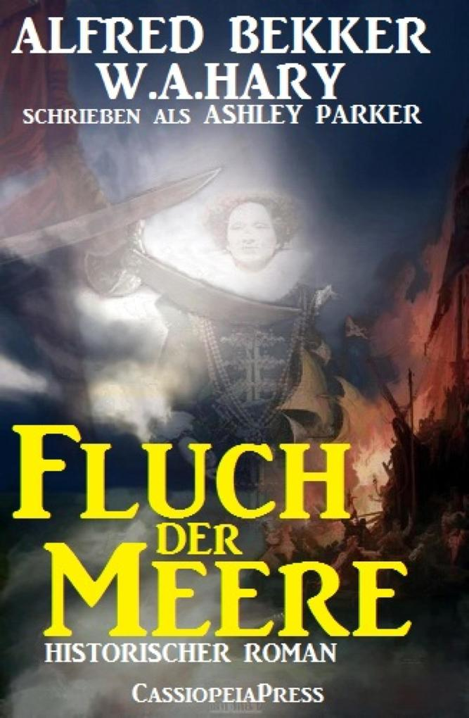 Ashley Parker - Fluch der Meere (Historischer R...