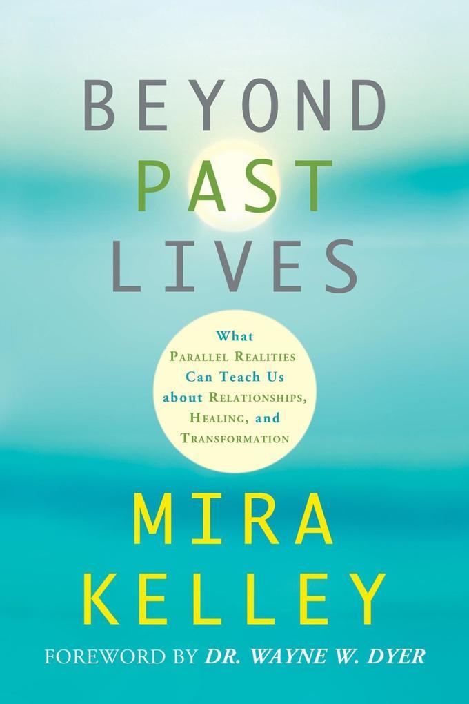 Beyond Past Lives als eBook Download von Mira K...