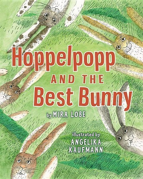 Hoppelpopp and the Best Bunny als Buch von Mira...