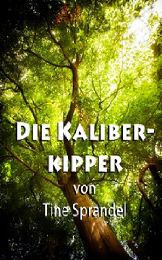 Die Kaliberkipper als eBook