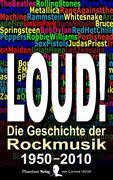 LOUD! Die Geschichte der Rockmusik