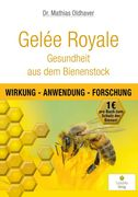 Gelée Royale - Gesundheit aus dem Bienenstock