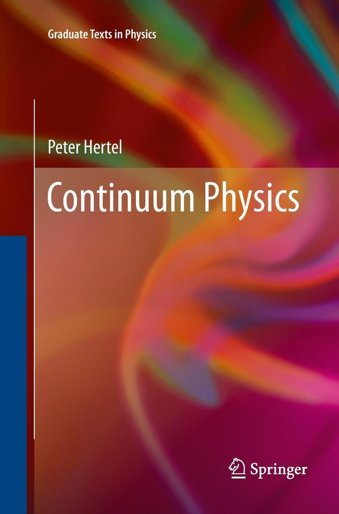 Continuum Physics als Buch von Peter Hertel