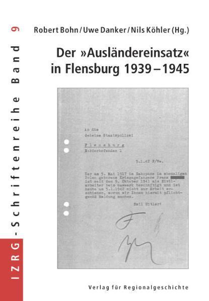Der Ausländereinsatz in Flensburg 1939 - 1945 a...