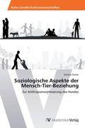Soziologische Aspekte der Mensch-Tier-Beziehung