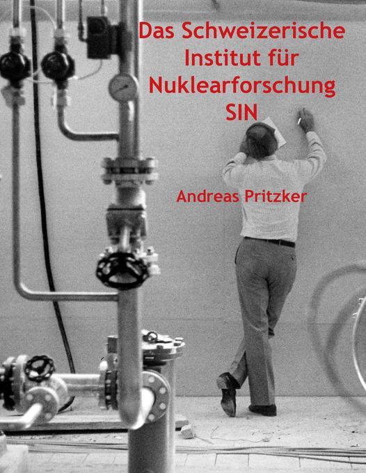 Das Schweizerische Institut für Nuklearforschun...