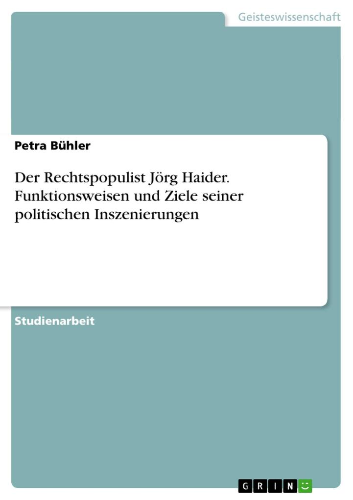 Der Rechtspopulist Jörg Haider. Funktionsweisen...