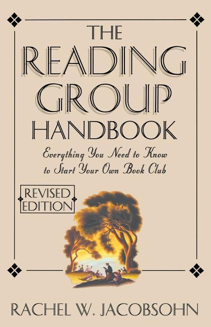 The Reading Group Handbook: Everything You Need to Know, from Choosing Membersto Leading Discussions als Taschenbuch