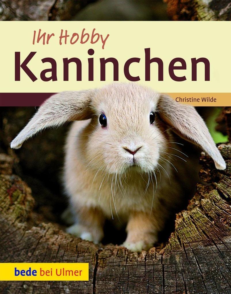 Ihr Hobby Kaninchen als eBook Download von Christine Wilde - Christine Wilde