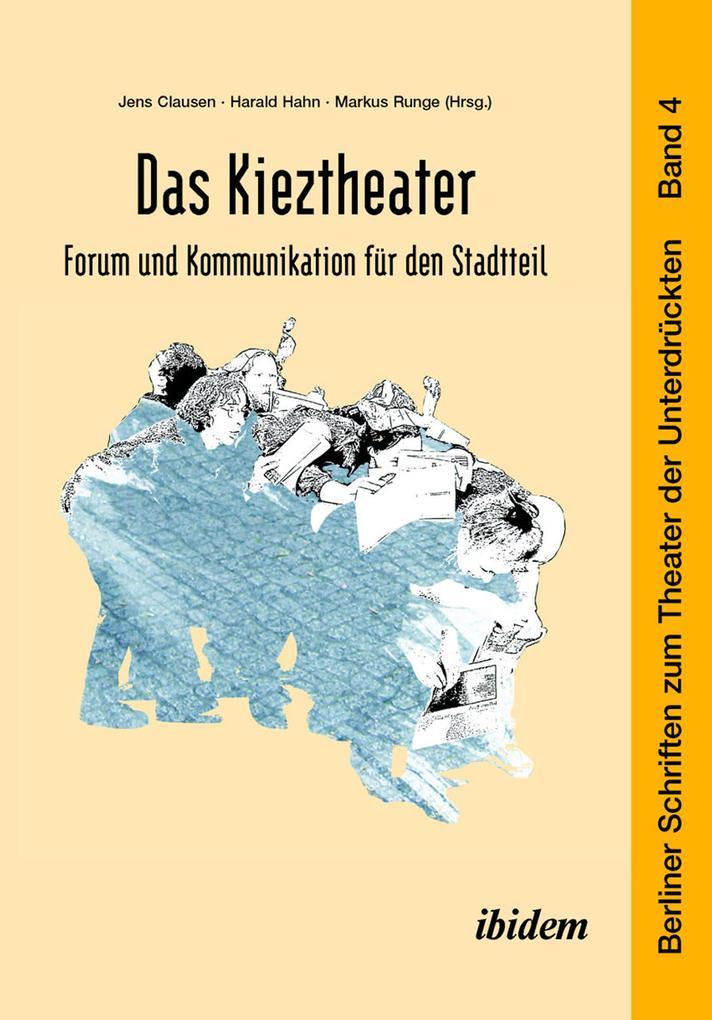 Das Kieztheater: Forum und Kommunikation für de...