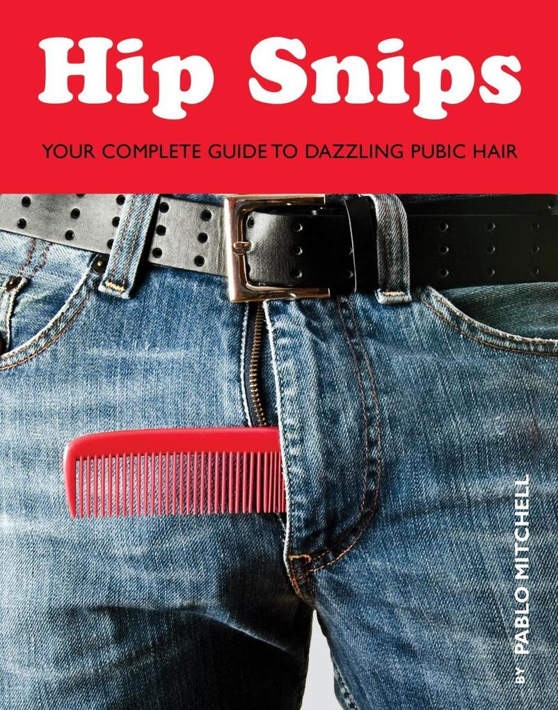 Hip Snips als eBook Download von Pablo Mitchell