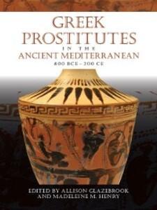 Greek Prostitutes in the Ancient Mediterranean,...