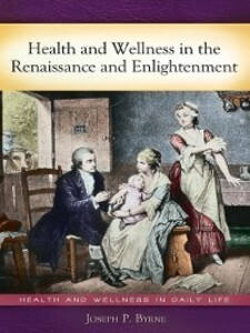 Health and Wellness in the Renaissance and Enli...
