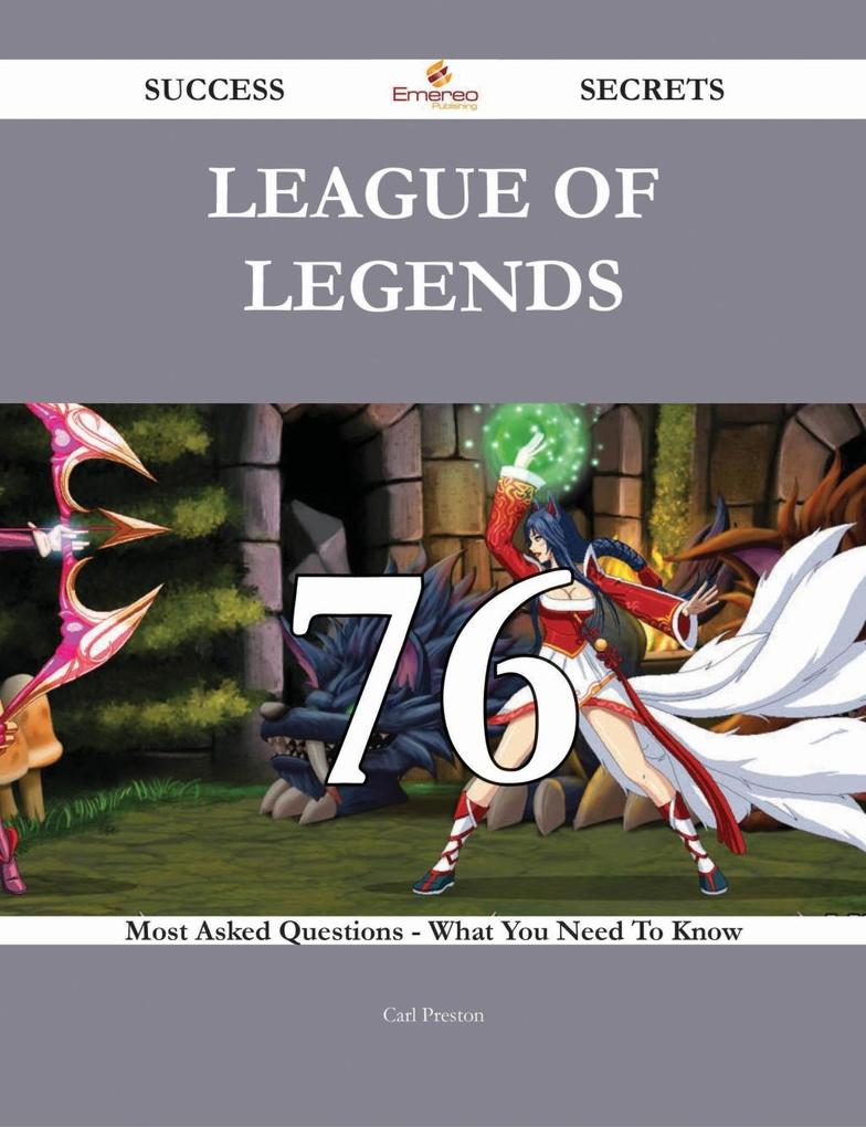 League of Legends 76 Success Secrets - 76 Most ...