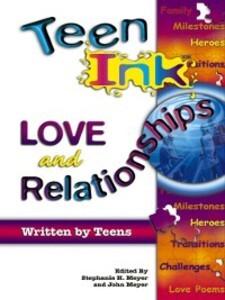 Teen Ink Love and Relation als eBook