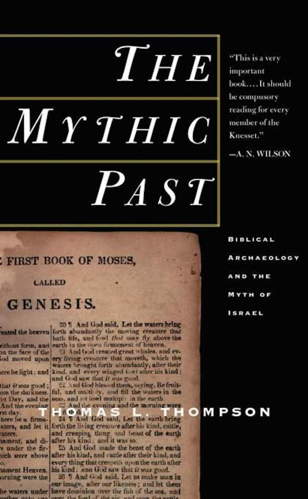 The Mythic Past: Biblical Archaeology And The M...