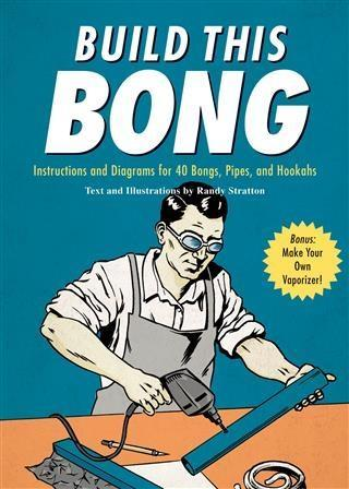 Build This Bong als eBook Download von Randy St...
