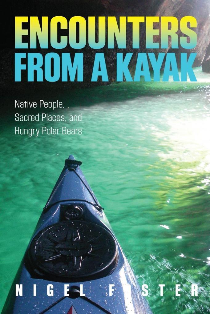 Encounters from a Kayak als eBook Download von ...
