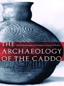 Archaeology of the Caddo als eBook Download von