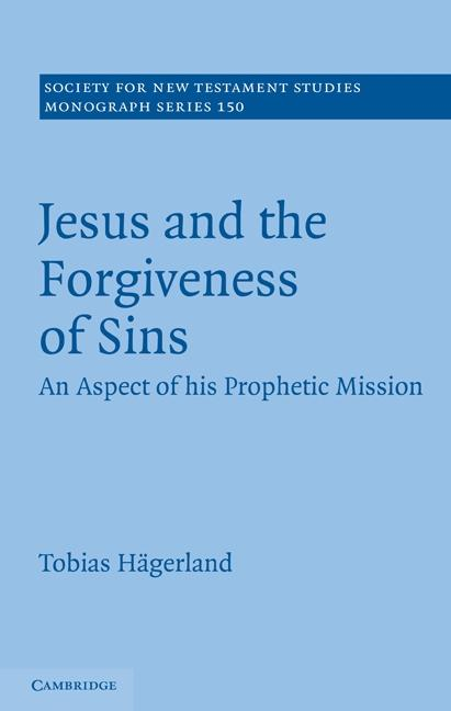 Jesus and the Forgiveness of Sins: An Aspect of...