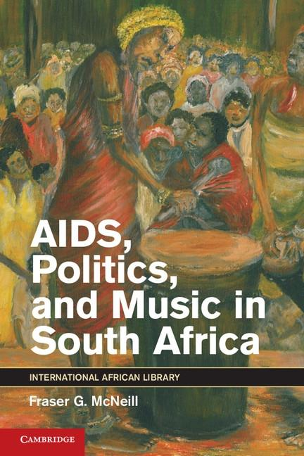 AIDS, Politics, and Music in South Africa als e...