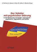 Der Schüler mit psychischer Störung in der Betreuung von Kinder- und Jugendpsychiatrie, Jugendhilfe und Schule