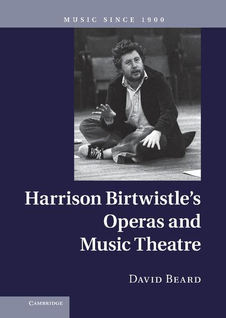 Harrison Birtwistle´s Operas and Music Theatre ...