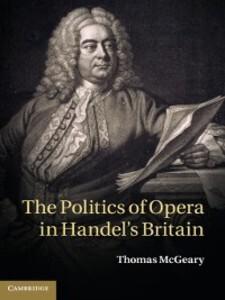 The Politics of Opera in Handel´s Britain als e...