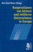 Kooperationen von kleinen und mittleren Unternehmen in Europa