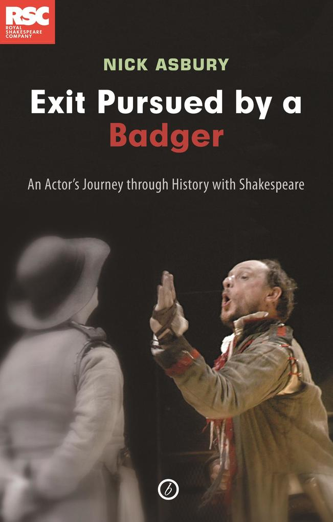 Exit Pursued by a Badger: An Actor´s Journey th...