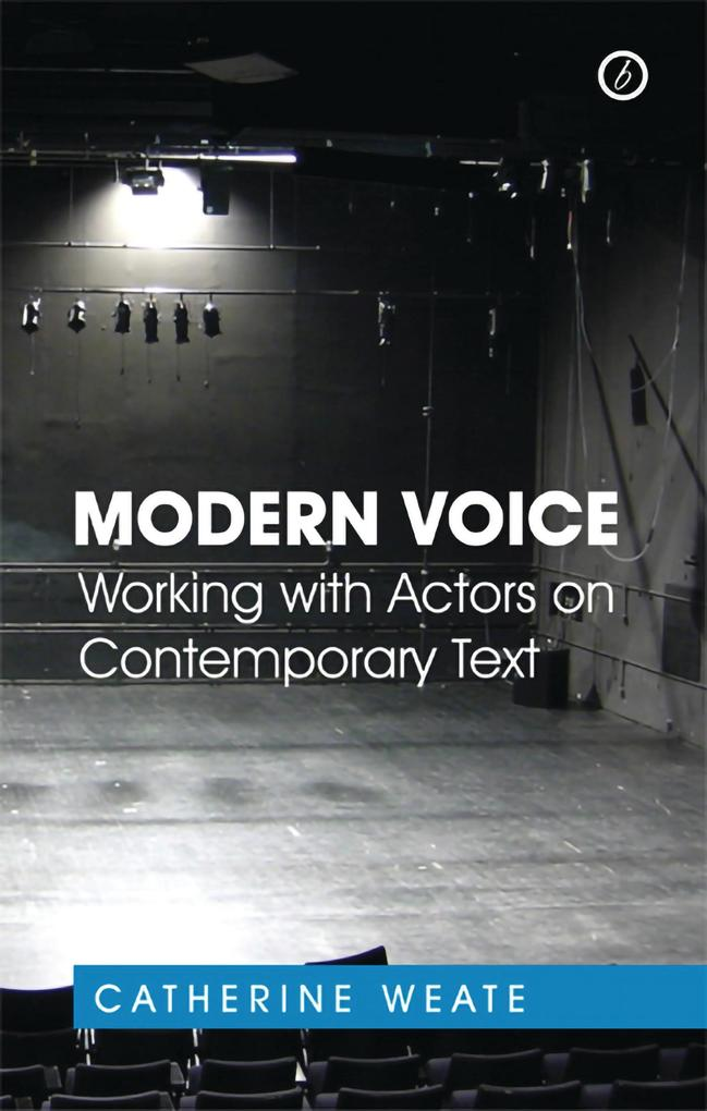 Modern Voice: Working with Actors on Contempora...