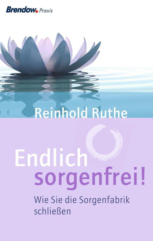 Endlich sorgenfrei! als eBook Download von Rein...