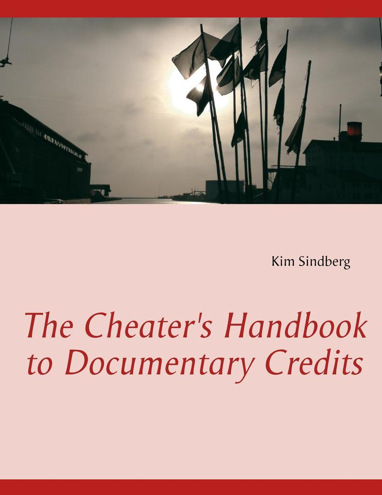 The Cheater´s Handbook to Documentary Credits a...
