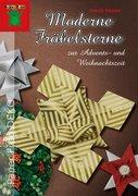Moderne Fröbelsterne zur Advents- und Weihnachtszeit