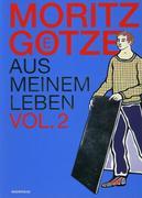 Moritz Götze aus meinem Leben Vol. 2