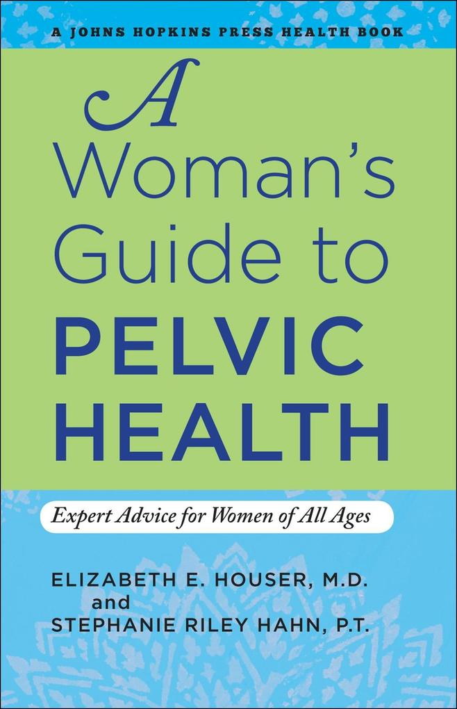 A Woman´s Guide to Pelvic Health als eBook Down...