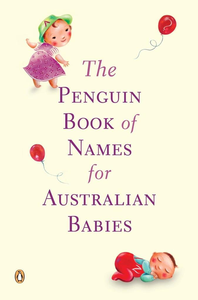 The Penguin Book Of Names For Australian Babies...
